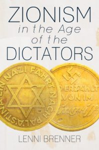 Zionism in the age of the dictators - Lenni Brenner